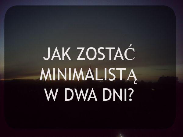 CzekoAda: Jak zostać minimalistą w dwa dni?