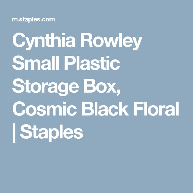 Cynthia Rowley Small Plastic Storage Box, Cosmic Black Floral | Staples