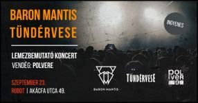 Közös lemezbemutatót tart a Baron Mantis és a Tündérvese - Robot (2017.09.23.)