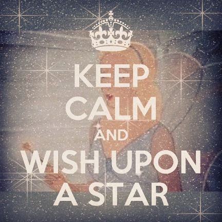 Keep calm and wish upon a star!
