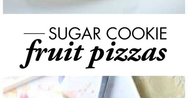 Mini Sugar Cookie Fruit Pizzas   Recipe   Pizza, Mini fruit pizzas and Minis