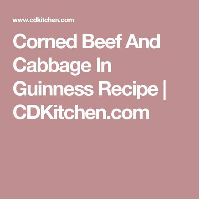 Corned Beef And Cabbage In Guinness Recipe | CDKitchen.com