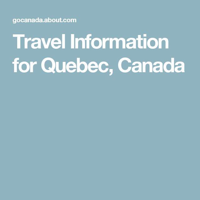 Travel Information for Quebec, Canada