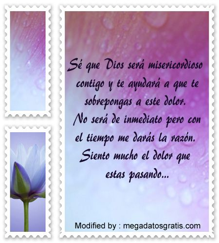 palabras de condolencias cuando alguien muere,frases biblicas de consuelo por muerte de un Padre: http://www.megadatosgratis.com/frases-de-pesame/