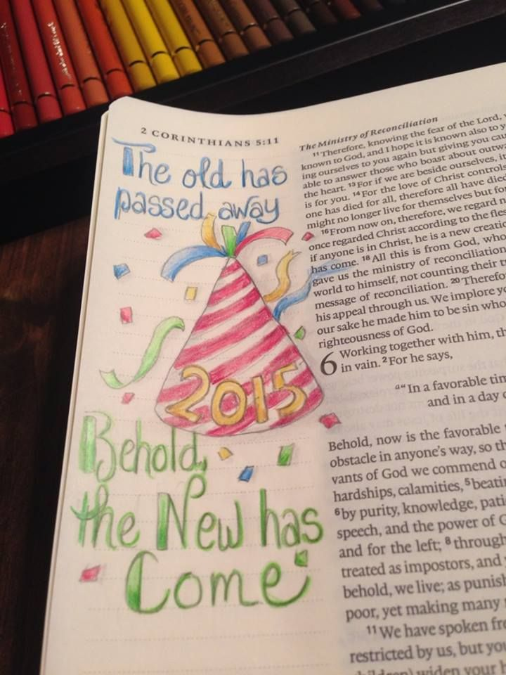 2 Corinthians 5:17 - The old has passed away behold the new has come.