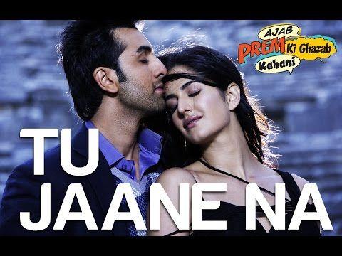 Tu Jaane Na - Ajab Prem Ki Ghazab Kahani   Ranbir Kapoor, Katrina Kaif   Atif Aslam, Pritam - YouTube