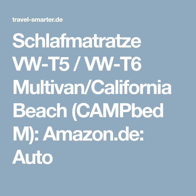 Schlafmatratze VW-T5 / VW-T6 Multivan/California Beach (CAMPbed M): Amazon.de: Auto
