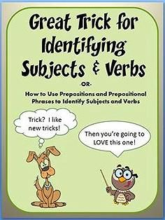 ... identifying subjects and verbs-- eliminate prepositional phrases from