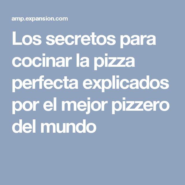 Los secretos para cocinar la pizza perfecta explicados por el mejor pizzero del mundo