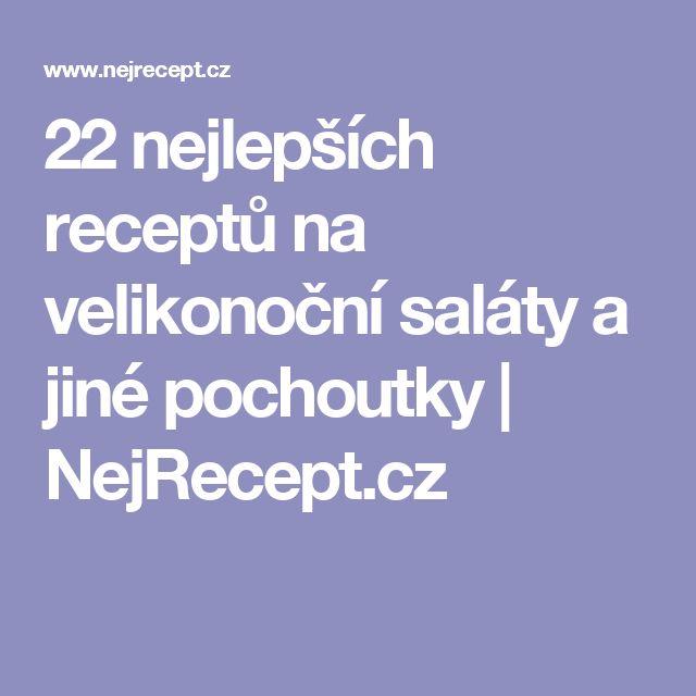 22 nejlepších receptů na velikonoční saláty a jiné pochoutky | NejRecept.cz