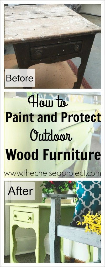 How to Paint and Protect Outdoor Wood Furniture | #spon Dixie Belle Paint | The Chelsea Project | www.thechelseaproject.com