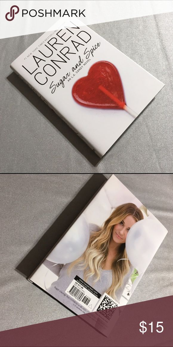 Sugar and Spice By Lauren Conrad Brand new Hardcover Book LC Lauren Conrad Other