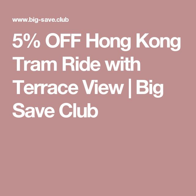 5% OFF Hong Kong Tram Ride with Terrace View | Big Save Club