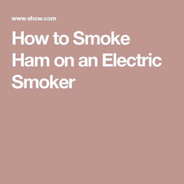 How to Smoke Ham on an Electric Smoker