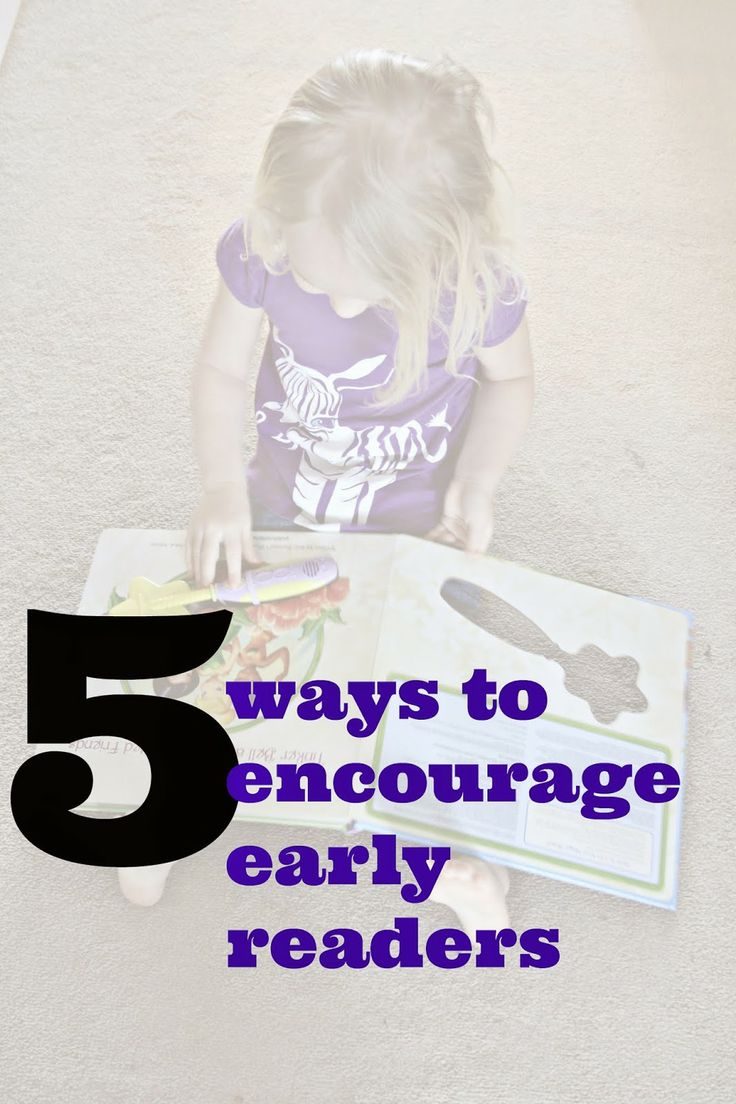 5 Ways To Encourage Early Readers