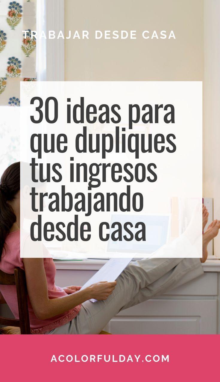 31 Ideas Para Trabajar Desde Casa O Emprender Guia Completa