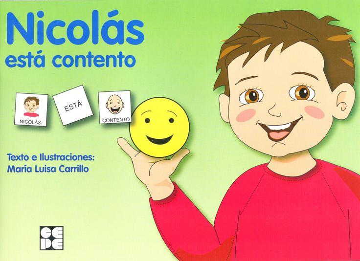 ¿Qué sucede cuando Nicolás está contento? Con este cuento se reconoce y se pone nombre a esta emoción a través de vivencias. Con actividades al final.