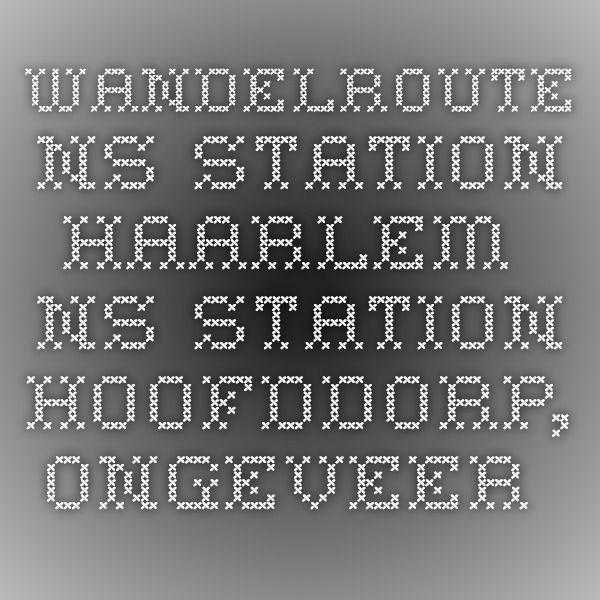 Wandelroute NS-Station Haarlem – NS-Station Hoofddorp,