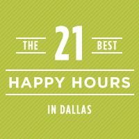 The 21 Best Happy Hours in Dallas