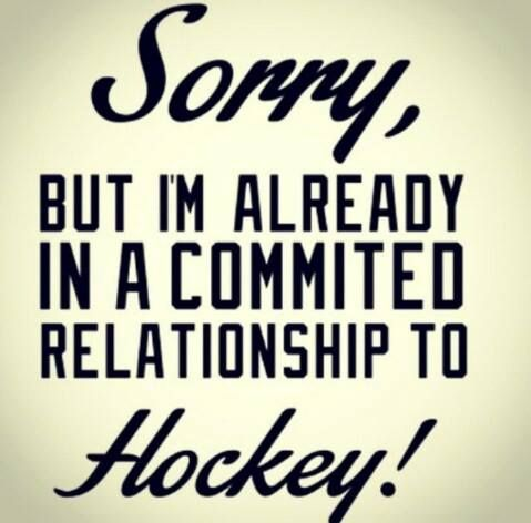 Sorry, but I'm already in a commited relationship to Hockey!