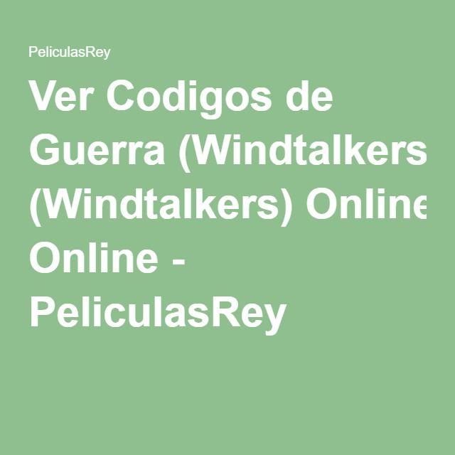 Ver Codigos de Guerra (Windtalkers) Online - PeliculasRey