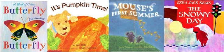 """The Plan Books Butterfly, Butterfly by Petr Horacek It's Pumpkin Time! by Zoe Hall Mouse's First Summer by Lauren Thompson The Snowy Day by Ezra Jack Keats Extension Activities Flannelboard: """"Fall""""..."""