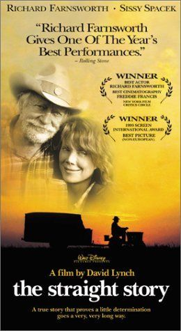 The Straight Story (1999) Poster - Richard Farnsworth and Sissy Spacek are simply amazing in this David Lynch film made for the Disney company (didn't expect that did you?!?  David Lynch and Disney...).  This is probably the 'easiest' Lynch film to see and understand, and it showcases his wonderful ability to bring beauty and emotion to every shot.