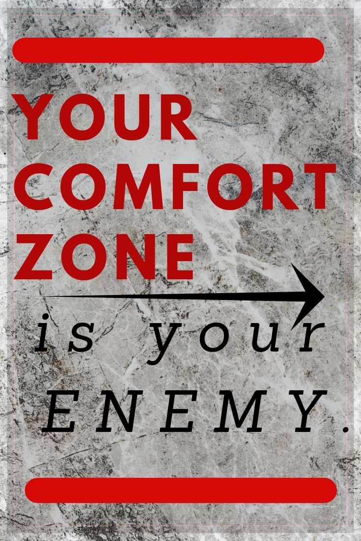 Your Comfort Zone Is Your Enemy Your Comfort Zone Your Enemy