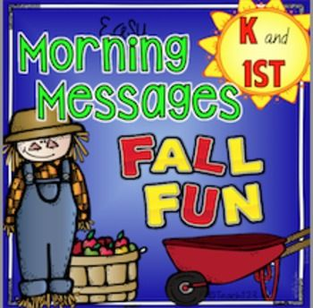Morning Message Kindergarten Morning Messages 1st Morning WorkMorning Work: Morning Messages with the following themes - Fall squirrel, nuts, owl, apple, pumpkin, farm, field trip, leaf, rake, Johnny Appleseed, weather. Twenty morning messages with a fall theme that can easily be incorporated with your September, October, or November lesson plans.