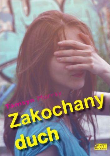 "Murray, Tamsyn, ""Zakochany duch"", Akapit Press, Łódź 2014. 197 stron."