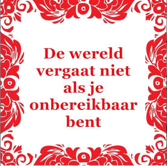 Tegeltjeswijsheid, wijsheden, speuk, spreuken, gezegdes, tegeltjeswijsheden WWW.tegeleltjeswijsheid.nl voor je unieke tegeltje Telefoon even uit...leven aan!