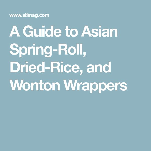 A Guide to Asian Spring-Roll, Dried-Rice, and Wonton Wrappers