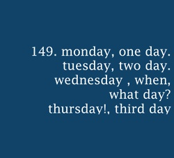 Days of the week, according to Joey.