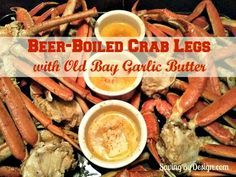 RECIPE: Beer-Boiled Crab Legs with Old Bay Garlic Butter   SavingByDesign.com