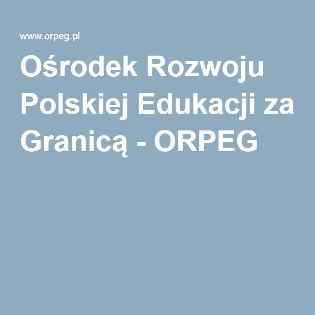Ośrodek Rozwoju Polskiej Edukacji za Granicą - ORPEG