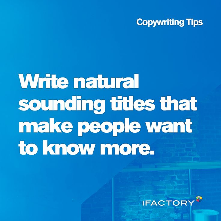 Copywriting Tips: Write natural sounding titles that make people want to know more. #copy #tips #tricks #guideline #bestpractice #ifactory #titles #copywriting #content #digital #seo #ifactorydigital #australia #bne #natural