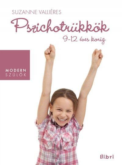Suzanne Vallières - Pszichotrükkök 9-12 éves korig