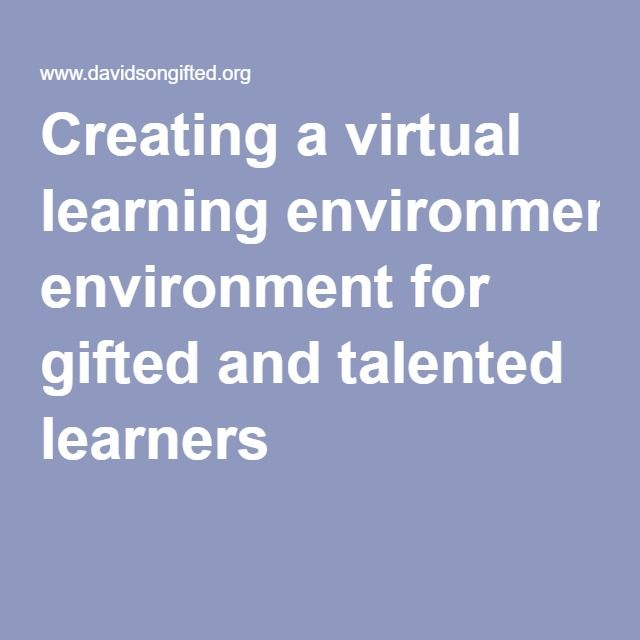 Creating a virtual learning environment for gifted and talented learners