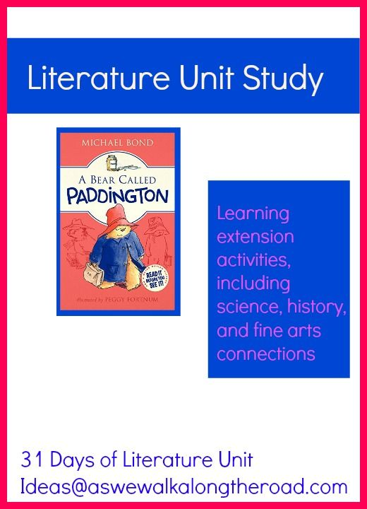 Literature unit study for A Bear Called Paddington: includes science, history, and fine arts connections