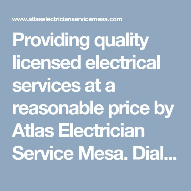 Providing quality licensed electrical services at a reasonable price by Atlas Electrician Service Mesa. Dial (480) 447-4947 to get estimate the initial cost of our services and request a quote! #MesaElectrician #ElectricianMesa #ElectricianMesaAZ #MesaElectricians #ElectricianinMesa
