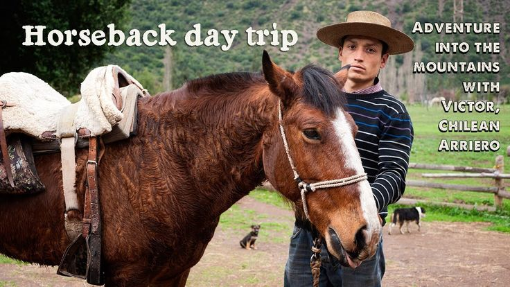 Horseback Day trip: Adventure into the mountains with Victor, Chilean Arriero and his horse Trigal a.k.a. Colorado. http://youtu.be/9k5VyFnMYmg