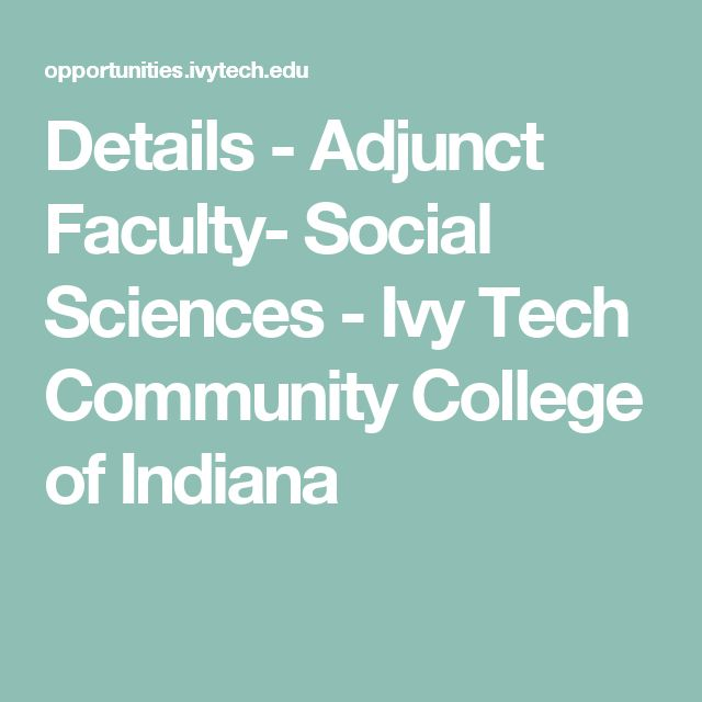 Details - Adjunct Faculty- Social Sciences - Ivy Tech Community College of Indiana