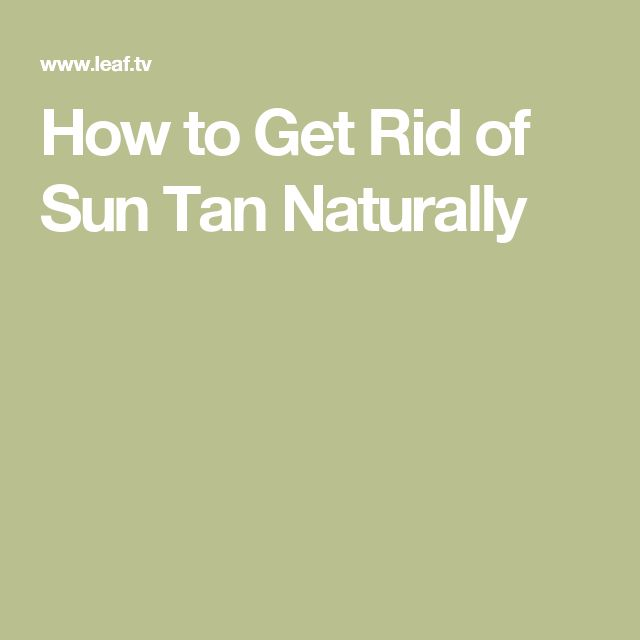 How to Get Rid of Sun Tan Naturally