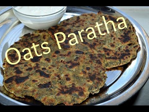 Oats Paratha | Oats Recipes | Oats Indian recipes | Healthy Oats snacks | Quick Oats Appetizer | Innovative oat recipe collection | Easy and Quick Oats recipes - YouTube