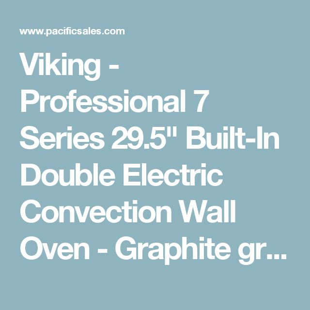 """Viking - Professional 7 Series 29.5"""" Built-In Double Electric Convection Wall Oven - Graphite gray at Pacific Sales"""