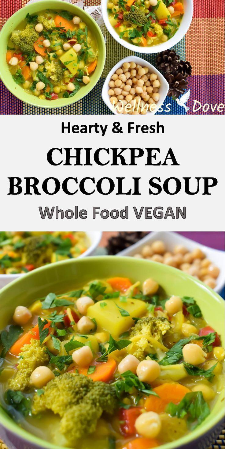 Hearty Fresh Broccoli Chickpea Soup Wellnessdove Recipe Whole Foods Vegan Whole Food Recipes Chickpea Soup