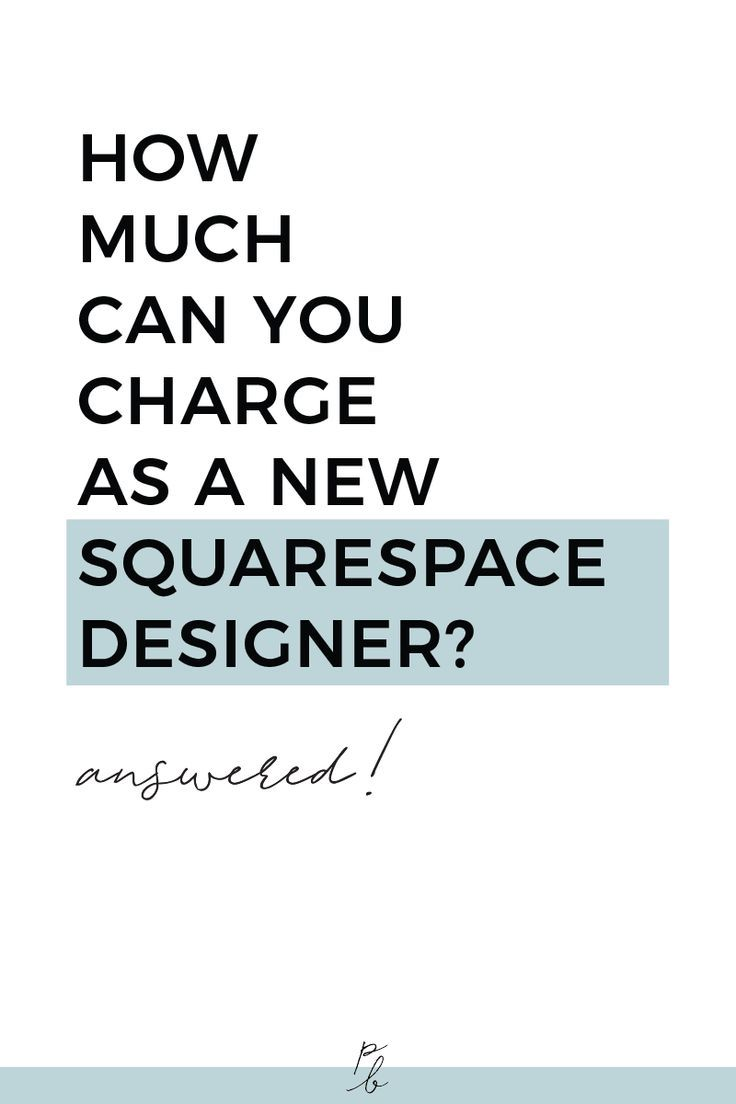 How Much Can You Charge As A New Squarespace Website Designer Answered Squarespace Web Design Squarespace Squarespace Website