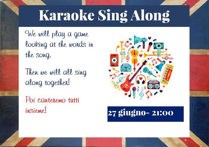 Canta con noi - Karaoke insieme!  Faremo un gioco per indovinare le parole di alcune famose canzoni inglesi. Potrete esprimere le vostre opionioni e canteremoinsieme. Lebevande saranno vendute al bar e spuntini offerti da noi. Costo d'entrata €5.    L'evento inizierà alle 21:00 ed saràaperto ad adulti e ragazzi di oltre 13 anni. Prenotazione obbligatoria per email: