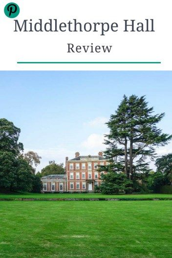 Stately home stays: Middlethorpe Hall and Spa review  | Ladies What Travel