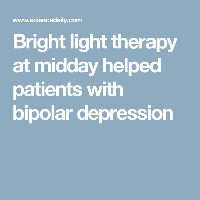 Bright light therapy at midday helped patients with bipolar depression
